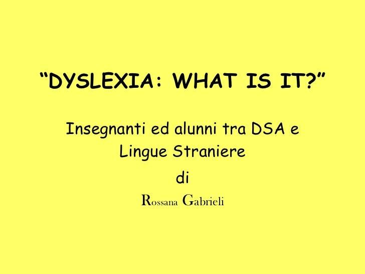 Dyslexia ud primaria e sec. gabrieli