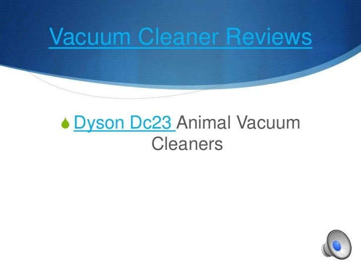Vacuum Cleaner Reviews Dyson Dc23 Animal Vacuum         Cleaners