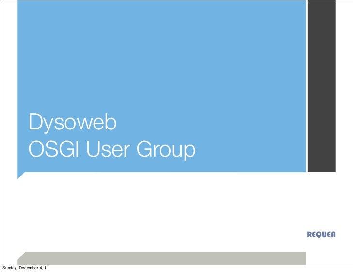 Dysoweb-osgi user group-requea