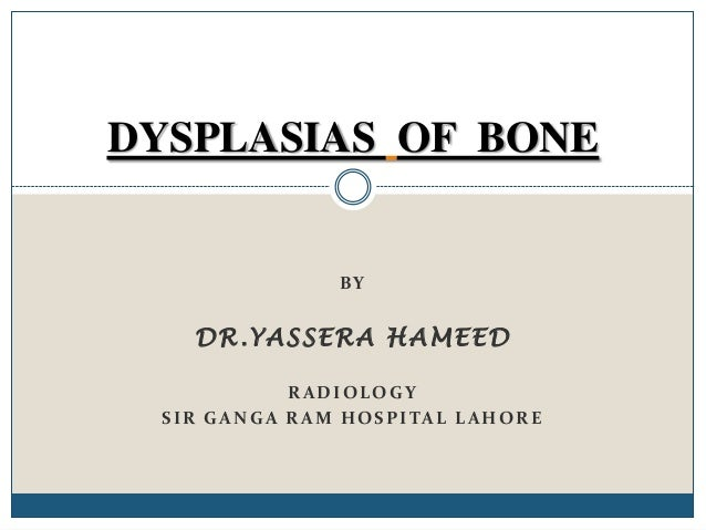 Dysplasias of bone