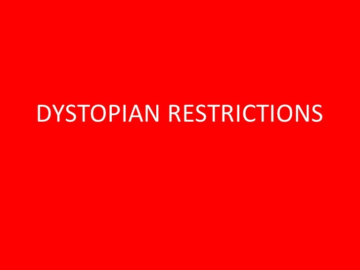DYSTOPIAN RESTRICTIONS<br />