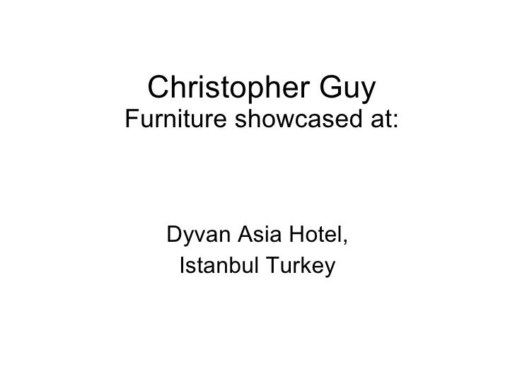 Christopher Guy Furniture showcased at: Dyvan Asia Hotel, Istanbul Turkey