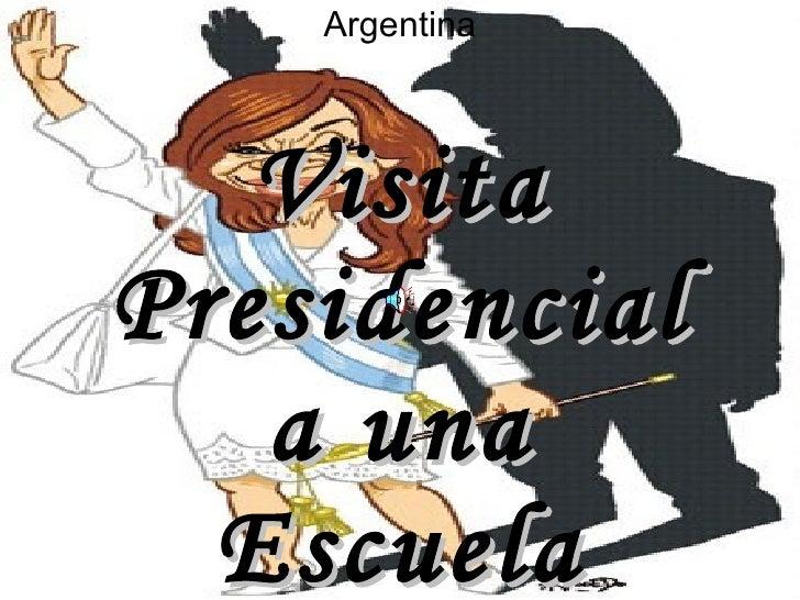 Visita Presidencial a una Escuela Argentina