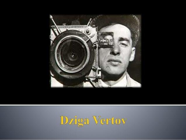   Fez parte do movimento construtivista, escrevendo inúmeros artigos sobre a teoria do filme    Filma o quotidiano de ci...