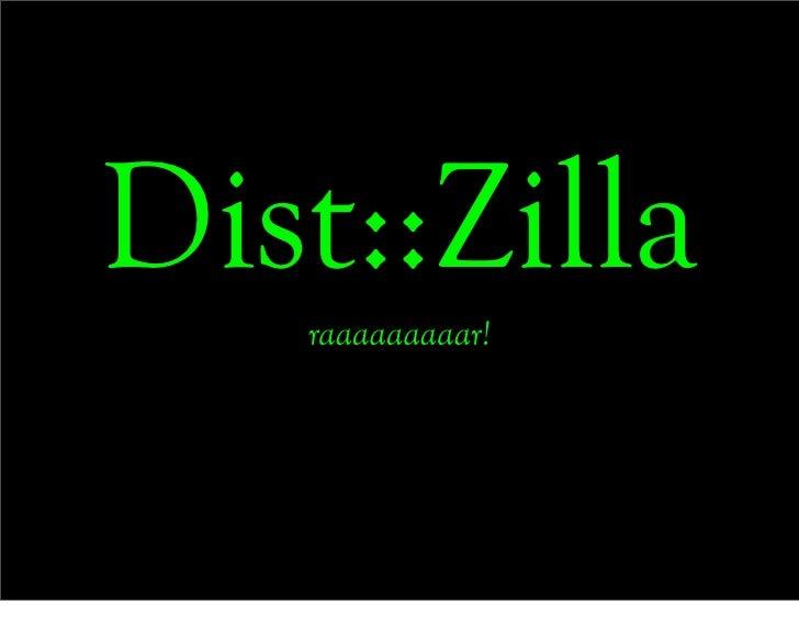 Dist::Zilla    raaaaaaaaar!