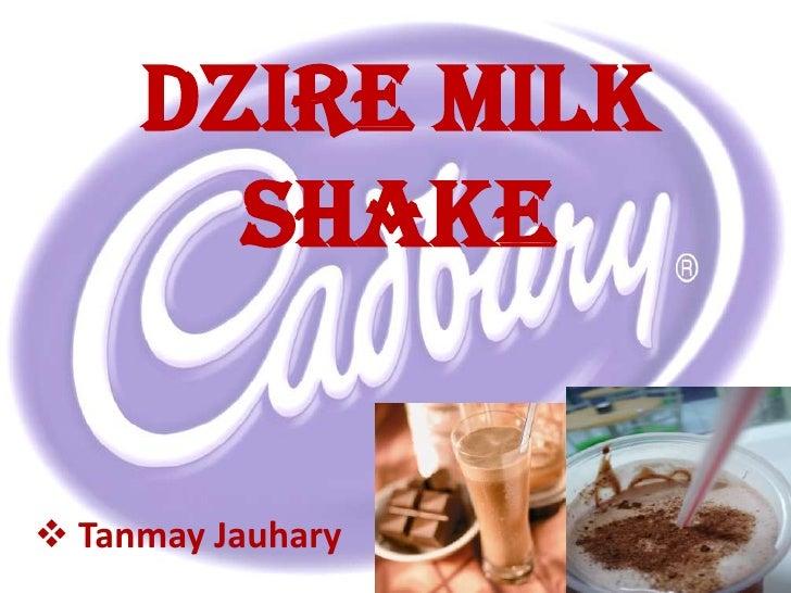 Dzire Milk Shake<br /><ul><li> Tanmay Jauhary</li></li></ul><li>Flow of research<br />