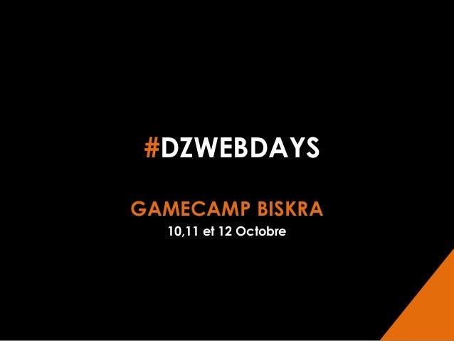 #DZWEBDAYS GAMECAMP BISKRA 10,11 et 12 Octobre