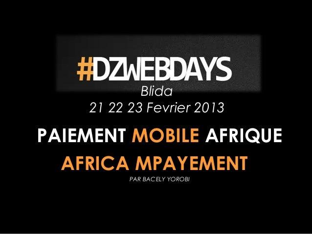 Blida    21 22 23 Fevrier 2013PAIEMENT MOBILE AFRIQUE  AFRICA MPAYEMENT          PAR BACELY YOROBI