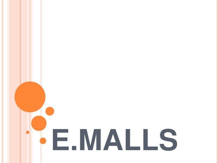 E.MALLS<br />