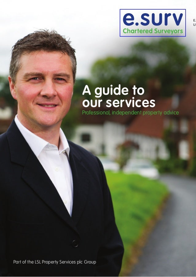 E. UK  A guide to our services  Professional, independent property advice  Part of the LSL Property Services plc Group