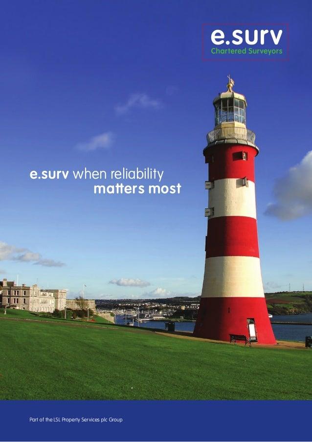 e.surv when reliability matters most  Part of the LSL Property Services plc Group