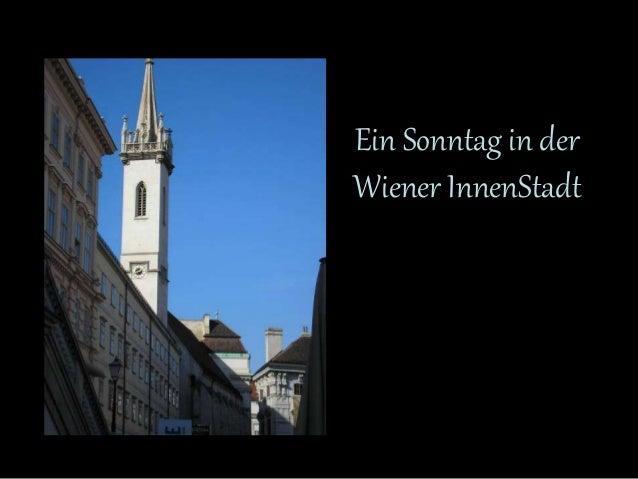 Ein Sonntag in der  Wiener InnenStadt