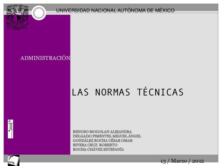 UNIVERSIDAD NACIONAL AUTÓNOMA DE MÉXICOADMINISTRACIÓN                 LAS NORMAS TÉCNICAS                 BENOSO MOGOLAN A...