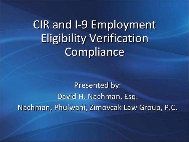 CIR and I-9 EmploymentCIR and I-9 EmploymentEligibility VerificationEligibility VerificationComplianceCompliancePresented ...