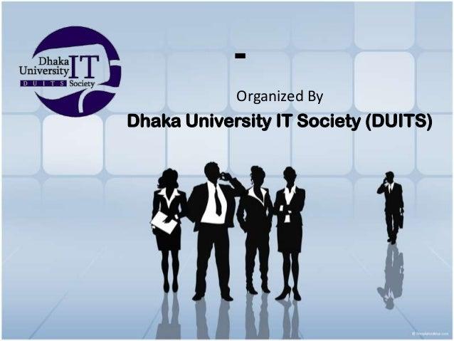 - Organized By Dhaka University IT Society (DUITS)