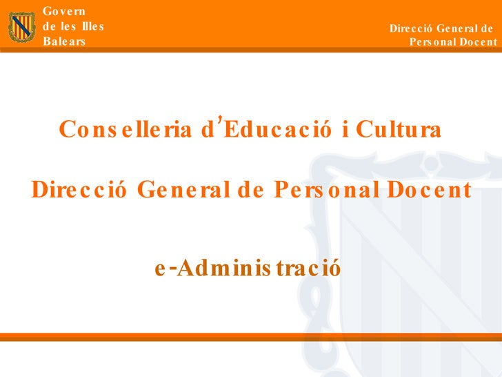 Conselleria d'Educació i Cultura Direcció General de Personal Docent e-Administració
