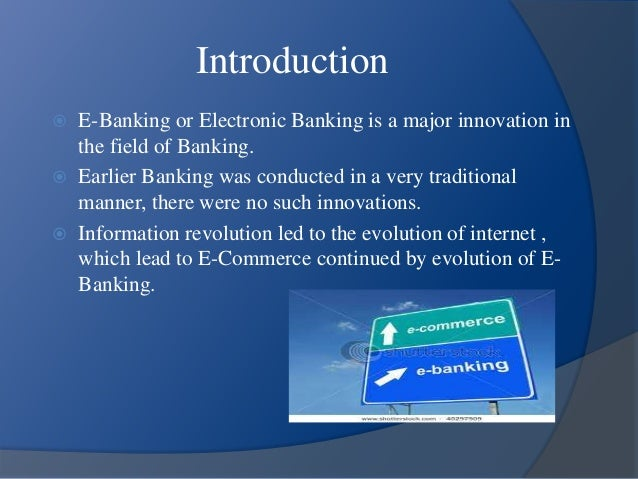 e banking is branch of e commerce information technology essay Banking in india, in the modern sense which later amalgamated with oriental bank of commerce, uti bank without the use of information technology.