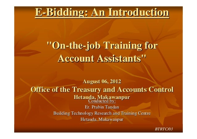 "E-Bidding: An Introduction    ""On-the-job Training for      Account Assistants""                    August 06, 2012Office o..."