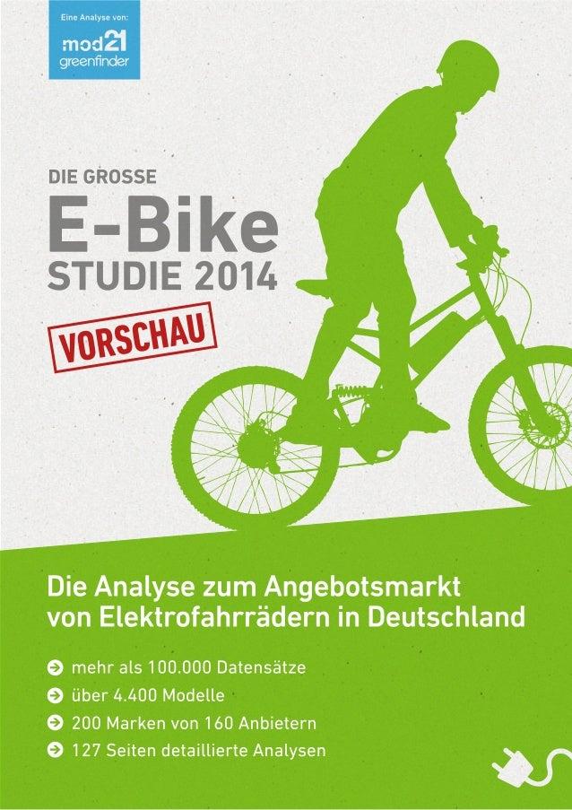Die große E-Bike Studie 2014 – Der Angebotsmarkt in Deutschland Heute ist Deutschland der mit Abstand größte Absatzmarkt f...