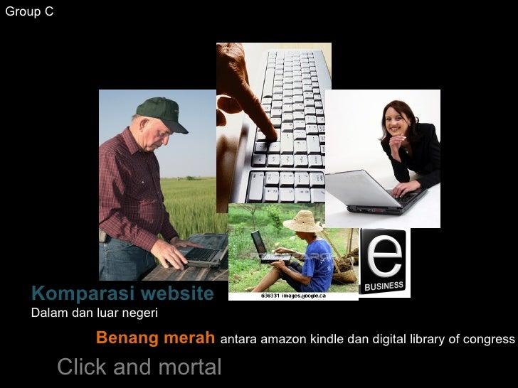 Komparasi website  Dalam dan luar negeri Benang merah  antara amazon kindle dan digital library of congress Click and mort...