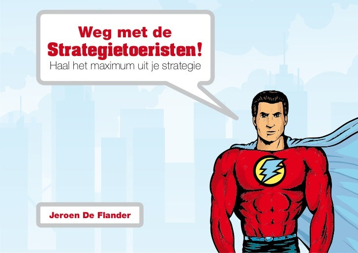 Weg met deStrategietoeristen!Haal het maximum uit je strategieJeroen De Flander