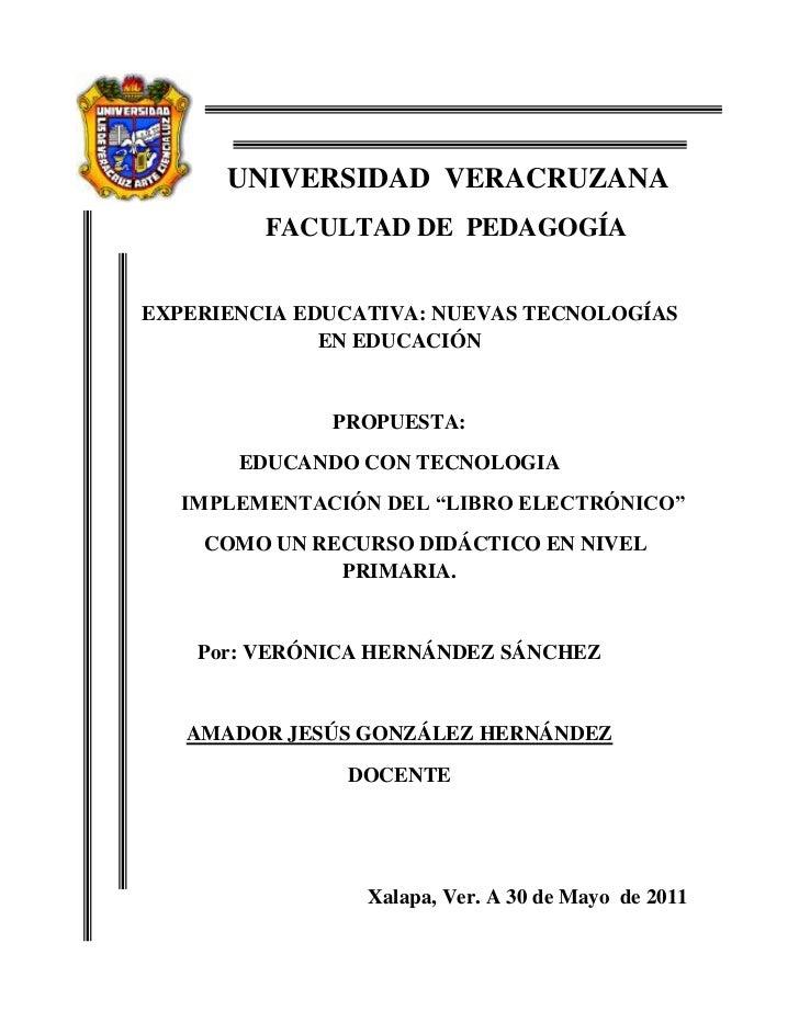 UNIVERSIDAD VERACRUZANA         FACULTAD DE PEDAGOGÍAEXPERIENCIA EDUCATIVA: NUEVAS TECNOLOGÍAS              EN EDUCACIÓN  ...