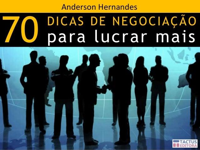 Anderson Hernandes  70 para lucrar mais  DICAS DE NEGOCIAÇÃO