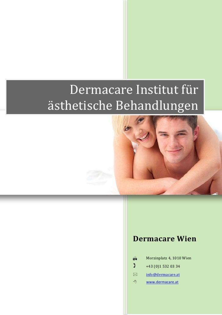Dermacare Institut fürästhetische Behandlungen              Dermacare Wien                 Morzinplatz 4, 1010 Wien      ...