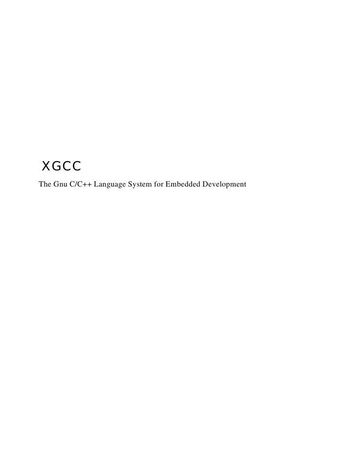 XGCC The Gnu C/C++ Language System for Embedded Development