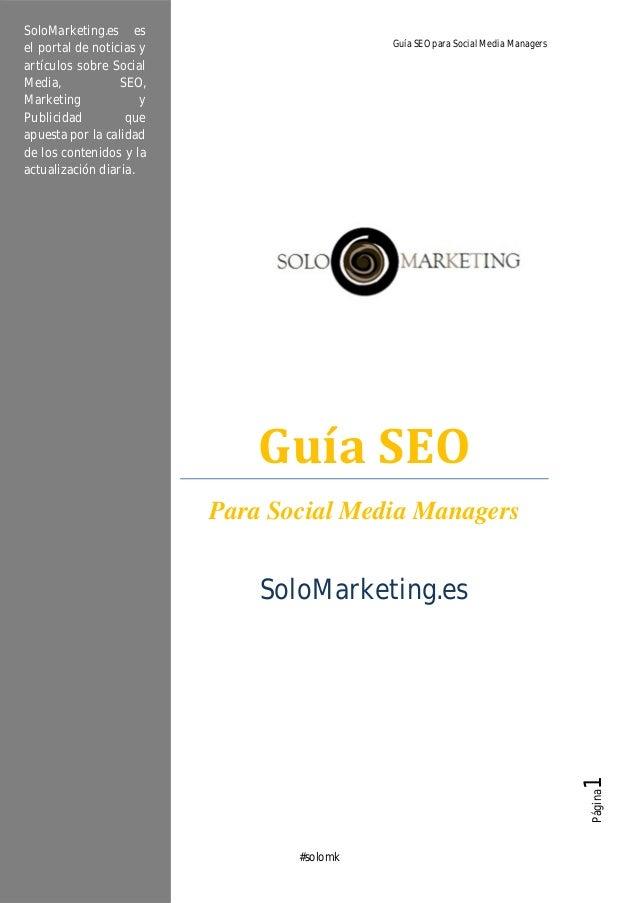 SoloMarketing.es es SoloMarketing.es el portal de noticias y artículos sobre Social Media, SEO, Marketing y Publicidad que...