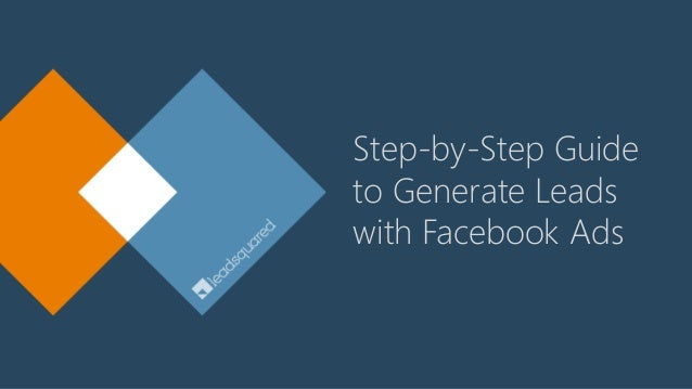Step-by-Step Guide to Generate Leads with Facebook Ads