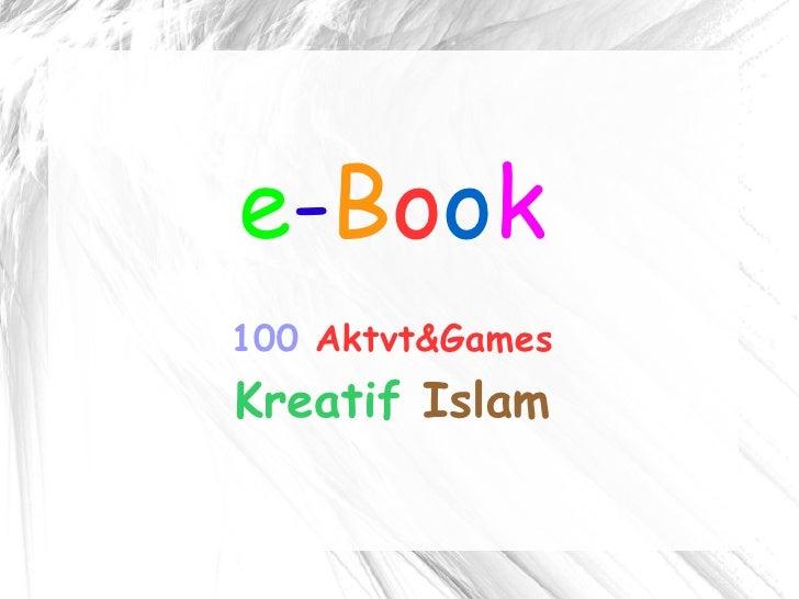 e - B o o k 100   Aktvt&Games Kreatif   Islam