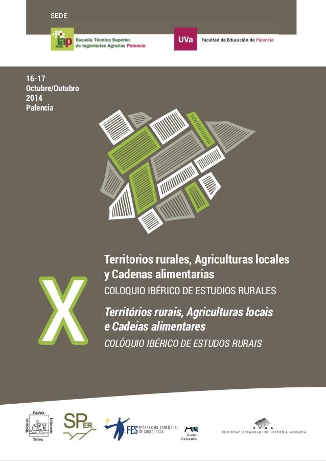 SEDE  X Territorios rurales, Agriculturas locales  y Cadenas alimentarias  COLOQUIO IBÉRICO DE ESTUDIOS RURALES  Territóri...