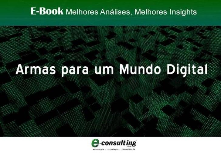 E-Book Armas para um Mundo Digital E-Consulting Corp. 2011 | Sumário 1