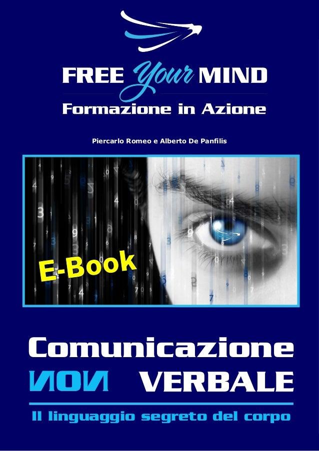 www.fym.it 800.14.87.37© FYM s.r.l. Comunicazione VERBALE Il linguaggio segreto del corpo Piercarlo Romeo e Alberto De Pan...