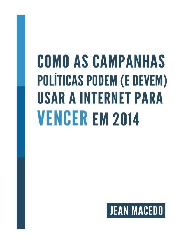 Como usar internet na campanha politica (Facebook, Websites, Blogs, etc)