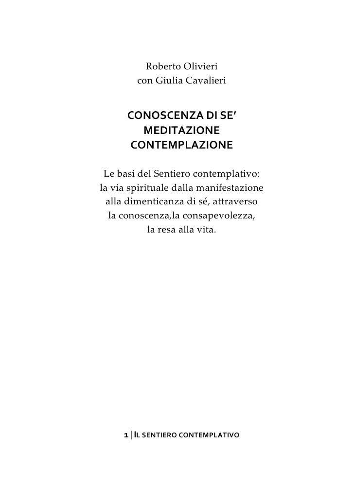 Roberto Olivieri        con Giulia Cavalieri      CONOSCENZA DI SE'        MEDITAZIONE      CONTEMPLAZIONE Le basi del Sen...