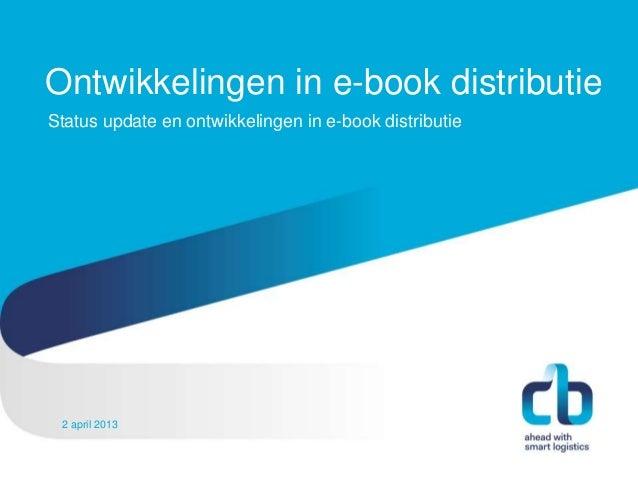 Ontwikkelingen in e-book distributieStatus update en ontwikkelingen in e-book distributie Hans Willem Cortenraad, directeu...
