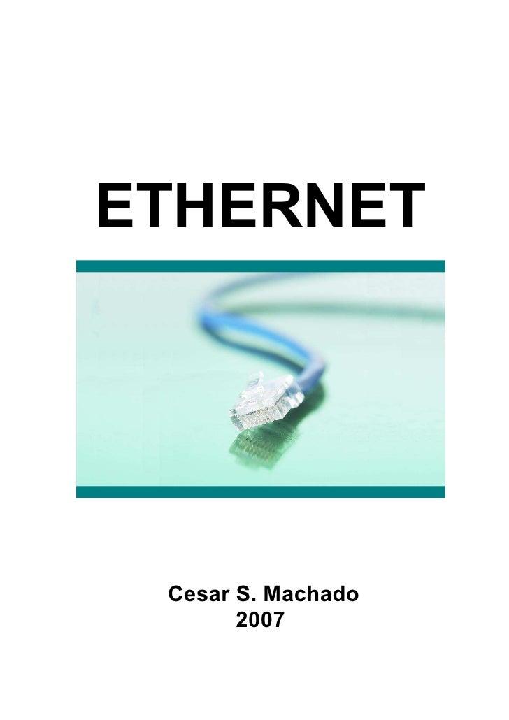 ETHERNET Cesar S. Machado       2007