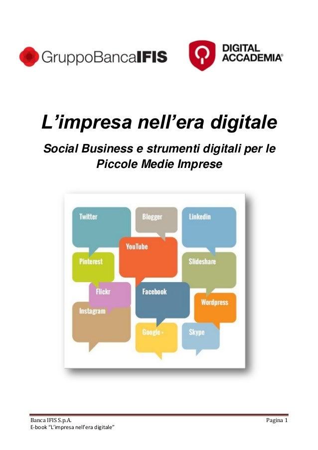 """Banca IFIS S.p.A. Pagina 1E-book """"L'impresa nell'era digitale""""L'impresa nell'era digitaleSocial Business e strumenti digit..."""