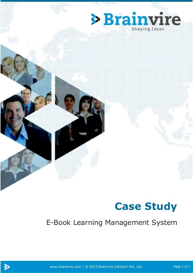 www.brainvire.com | © 2013 Brainvire Infotech Pvt. Ltd Page 1 of 1 Case Study E-Book Learning Management System