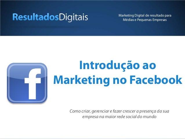 Marketing Digital de resultado para                              Médias e Pequenas Empresas    Introdução aoMarketing no F...