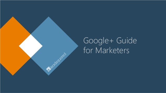 Google+ Guide for Marketers