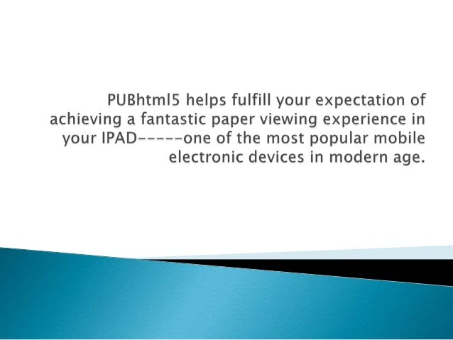 you can easily publish your own eBook or Magazine on the IPAD with the use of PUBHTML5