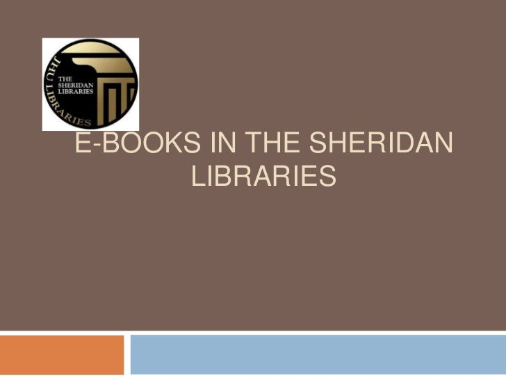 E books in the sheridan libraries pp for video