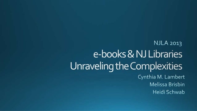 An Overview of e-books and readingCynthia M. LamberteContent & Libraries: NJ and AccessMelissa BrisbinEmpowering Librarian...