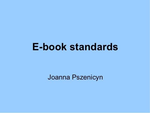 E-book standards  Joanna Pszenicyn