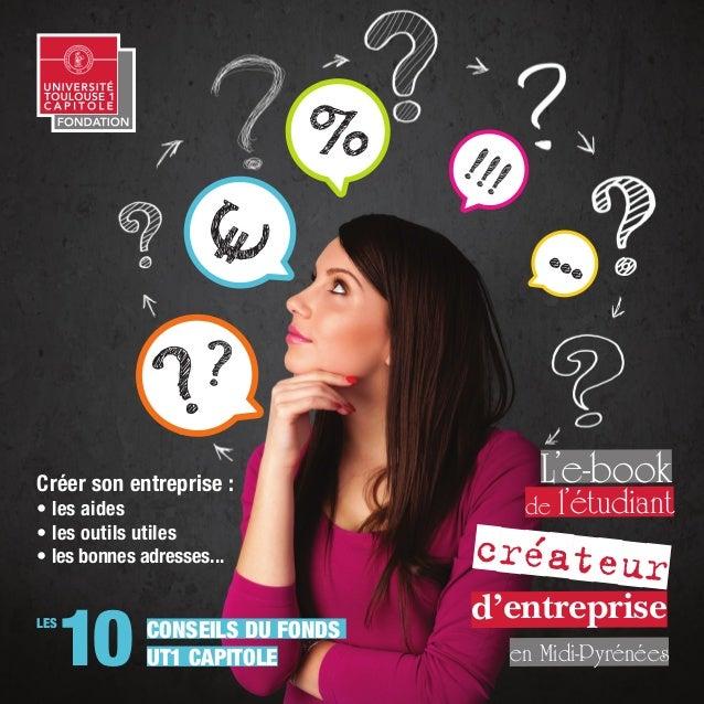 %  !!!  ...  ?  ?  Créer son entreprise : • les aides • les outils utiles • les bonnes adresses... Les  10  conseils du Fo...