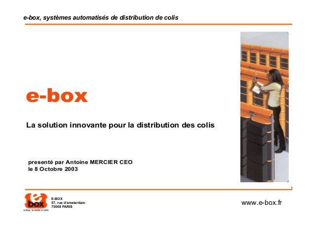 e-box, systèmes automatisés de distribution de colise-box La solution innovante pour la distribution des colis presenté pa...