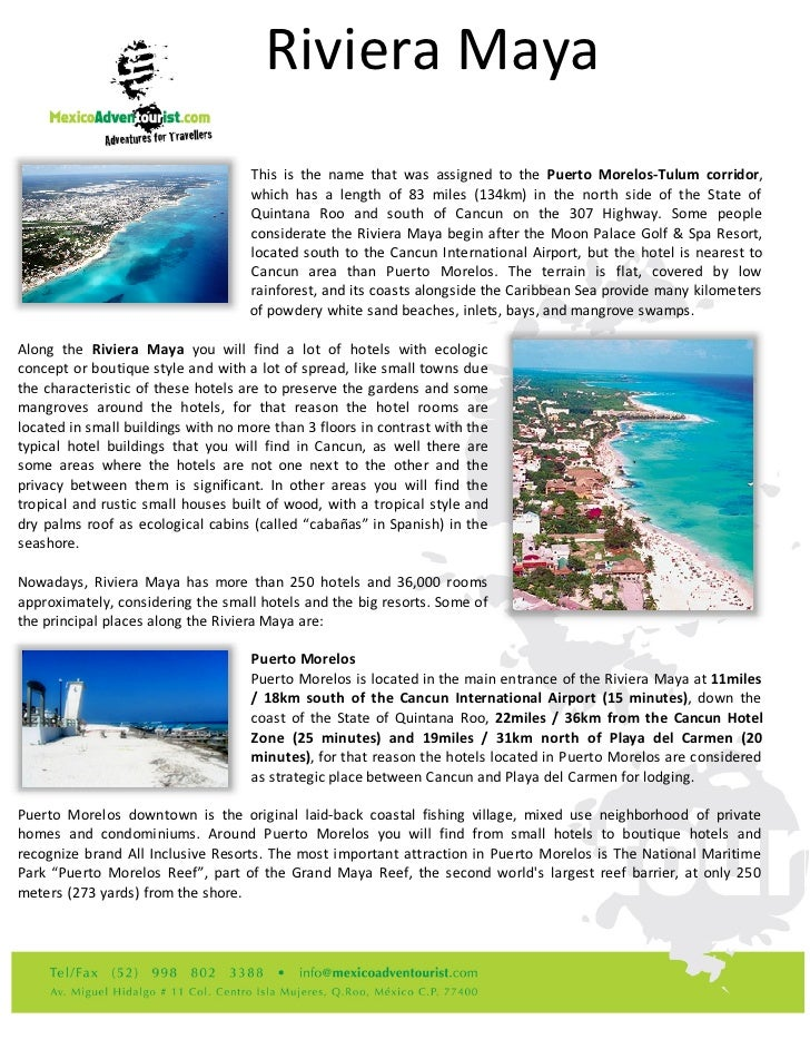 Riviera Maya                                    This is the name that was assigned to the Puerto Morelos-Tulum corridor,  ...